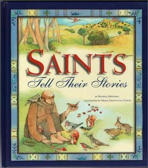 Saints Tell Their Stories