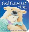 God Gave Us You Board Book